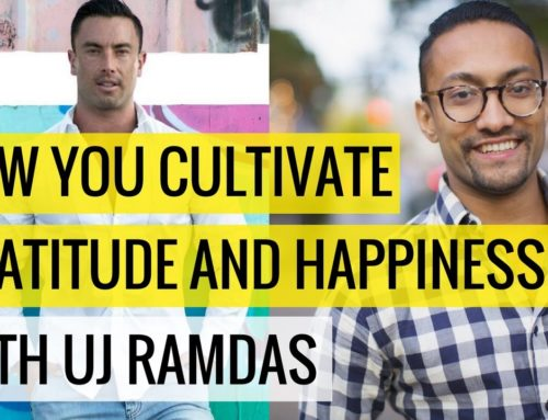 How You Cultivate Gratitude and Happiness with UJ Ramdas