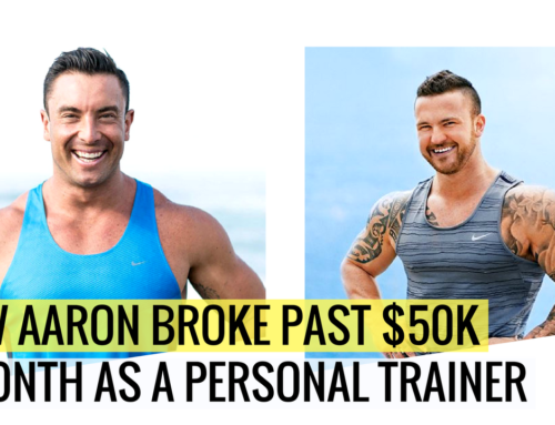 How Aaron Broke Past $50K A MONTH As A Personal Trainer