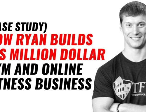 [CASE STUDY] How Ryan Builds His Million Dollar Gym and Online Fitness Business