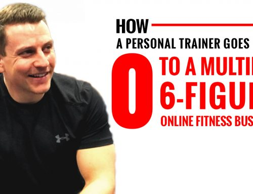 How A Personal Trainer Goes From ZERO To A Multiple 6-Figure Online Fitness Business