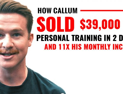 How Callum Sold $39,000 Of Personal Training In 2-Days And 11X His Monthly Income