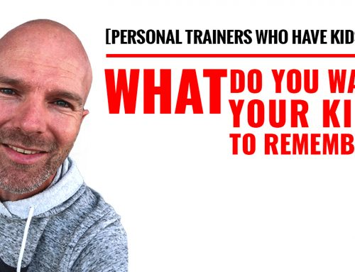 [PERSONAL TRAINERS Who Have Kids] What do you want your kids to remember..?