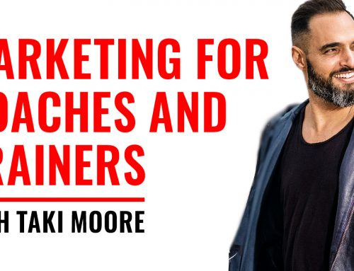 Marketing for Coaches and Trainers with Taki Moore